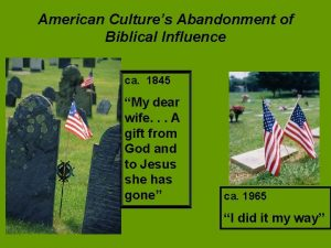 American Cultures Abandonment of Biblical Influence ca 1845