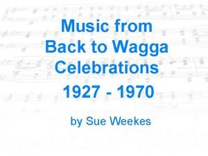Music from Back to Wagga Celebrations 1927 1970