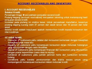 ACCOUNT RECEIVABLES AND INVENTORY I ACCOUNT RECEIVABLES Seleksi