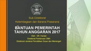 Sub Direktorat Kelembagaan dan Sarana Prasarana z BANTUAN