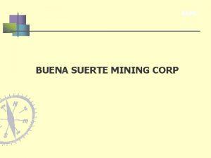 BSMC BUENA SUERTE MINING CORP BSMC Buena Suerte