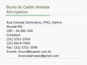 Bruno de Castro Almeida Advogados Rua Coronel Domiciano