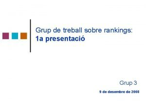 Grup de treball sobre rankings 1 a presentaci