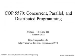 COP 5570 Concurrent Parallel and Distributed Programming 9