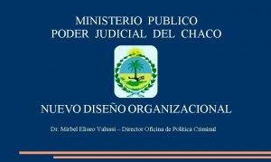 MINISTERIO PUBLICO PODER JUDICIAL DEL CHACO NUEVO DISEO