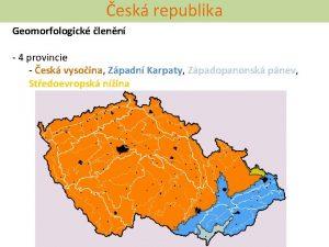 esk republika Geomorfologick lenn 4 provincie esk vysoina