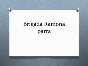 Brigada Ramona parra Orgenes O Creada en 1968