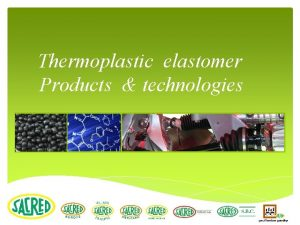 Thermoplastic elastomer Products technologies OEM SACRED GROUP Blow