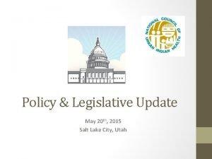 Policy Legislative Update May 20 th 2015 Salt