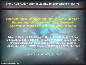 The CRUSADE National Quality Improvement Initiative Characteristics Management