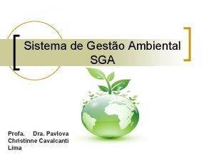 Sistema de Gesto Ambiental SGA Profa Dra Pavlova