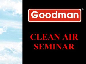 CLEAN AIR SEMINAR Introduction to Selling High Efficiency