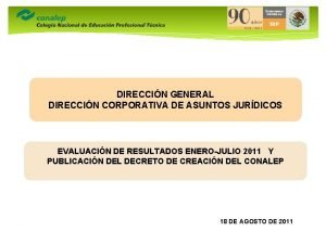 DIRECCIN GENERAL DIRECCIN CORPORATIVA DE ASUNTOS JURDICOS EVALUACIN