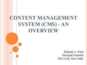 CONTENT MANAGEMENT SYSTEM CMS AN OVERVIEW Mukesh A