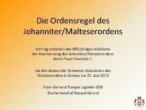 Die Ordensregel des JohanniterMalteserordens Vortrag anlsslich des 900