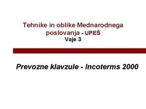 Tehnike in oblike Mednarodnega poslovanja UPE Vaje 3