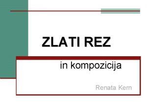 ZLATI REZ in kompozicija Renata Kern LIKOVNA KOMPOZICIJA