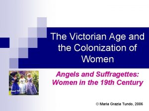 The Victorian Age and the Colonization of Women
