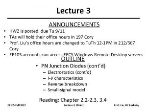Lecture 3 ANNOUNCEMENTS HW 2 is posted due