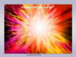 origen del universo Jos Agera Soriano 2012 1