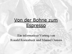 Von der Bohne zum Espresso Ein informativer Vortrag
