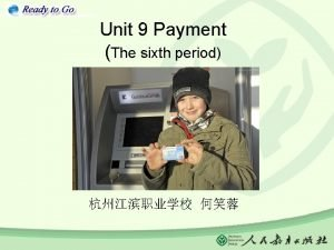 Unit 9 Payment The sixth period Money bills