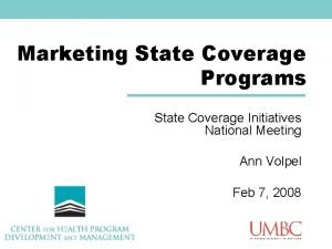 Marketing State Coverage Programs State Coverage Initiatives National