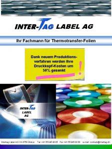 Ihr Fachmann fr ThermotransferFolien Dank neuem Produktionsverfahren werden