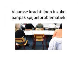 Vlaamse krachtlijnen inzake aanpak spijbelproblematiek Oorsprong Decreet IJH