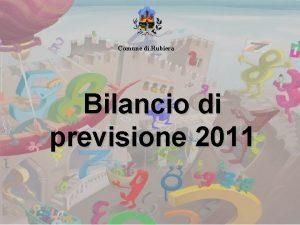 Comune di Rubiera Bilancio di previsione 2011 Bilancio