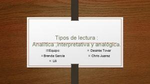 Tipos de lectura Analtica interpretativa y analgica Equipo