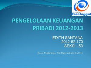 PENGELOLAAN KEUANGAN PRIBADI 2012 2013 EDITH SANTANA 2012