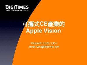 CE Apple Vision Research james wangdigitimes com Apple