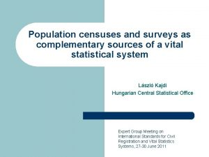 Population censuses and surveys as complementary sources of