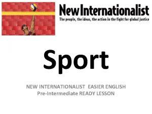 Sport NEW INTERNATIONALIST EASIER ENGLISH PreIntermediate READY LESSON