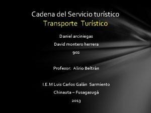 Cadena del Servicio turstico Transporte Turstico Daniel arciniegas
