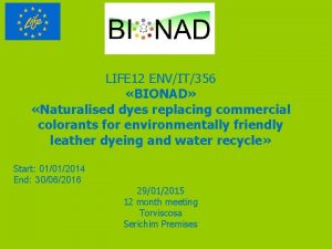 LIFE 12 ENVIT356 BIONAD Naturalised dyes replacing commercial