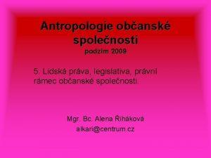 Antropologie obansk spolenosti podzim 2009 5 Lidsk prva