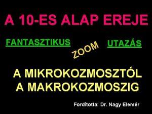 A 10 ES ALAP EREJE FANTASZTIKUS UTAZS M
