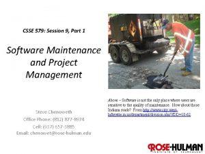 CSSE 579 Session 9 Part 1 Software Maintenance