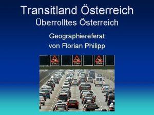 Transitland sterreich berrolltes sterreich Geographiereferat von Florian Philipp