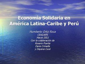 Economa Solidaria en Amrica LatinaCaribe y Per Humberto