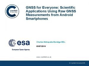 GNSS for Everyone Scientific Applications Using Raw GNSS