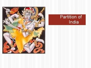 Partition of India Partition Of India The Partition