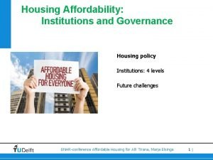 Housing Affordability Institutions and Governance Housing policy Institutions