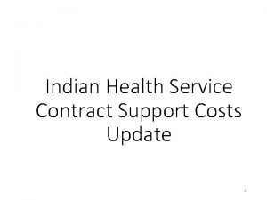 Indian Health Service Contract Support Costs Update 1
