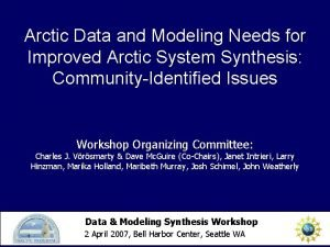 Arctic Data and Modeling Needs for Improved Arctic