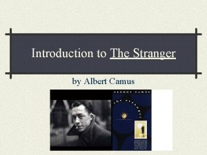 Introduction to The Stranger by Albert Camus Albert