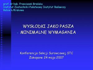 prof dr hab Franciszek Brzska Instytut ZootechnikiPastwowy Instytut