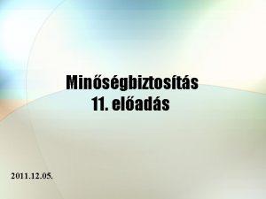 Minsgbiztosts 11 elads 2011 12 05 MRESZKZK MRSTECHNIKAI